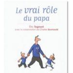 Le vrai rôle du papa - Eric Tognoni (Jouvence, 2011)